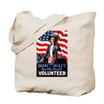 Don't Wait to Volunteer Tote Bag