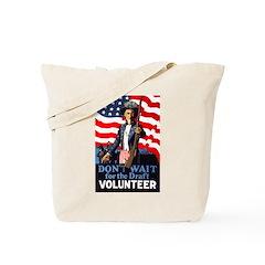 Don't Wait to Volunteer Tote Bag