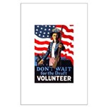 Don't Wait to Volunteer Large Poster