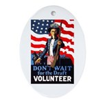 Don't Wait to Volunteer Oval Ornament