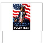 Don't Wait to Volunteer Yard Sign