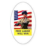 Free Labor Will Win Oval Sticker