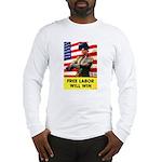 Free Labor Will Win Long Sleeve T-Shirt