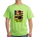 Free Labor Will Win (Front) Green T-Shirt