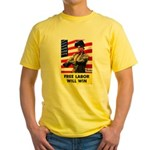 Free Labor Will Win (Front) Yellow T-Shirt