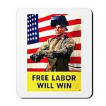 Free Labor Will Win Mousepad