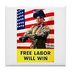 Free Labor Will Win Tile Coaster