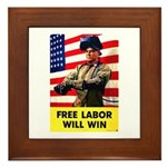 Free Labor Will Win Framed Tile