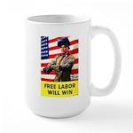 Free Labor Will Win Large Mug