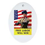 Free Labor Will Win Oval Ornament