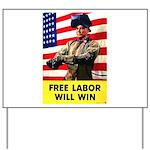 Free Labor Will Win Yard Sign