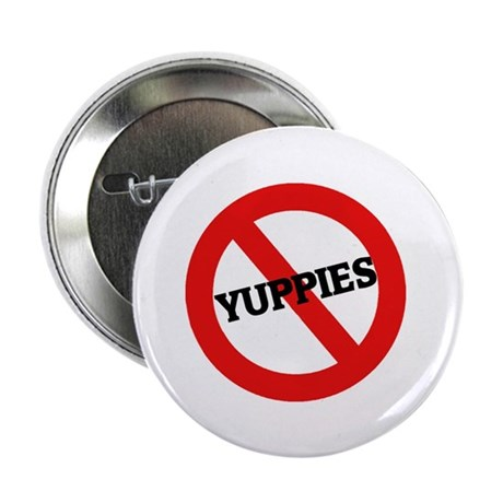 "Anti-Yuppies 2.25"" Button (10 pack)"