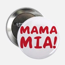 "Mama mia 2.25"" Button"