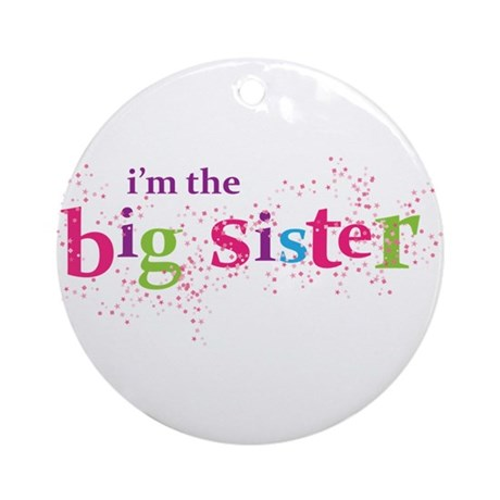 i'm the big sister shirt scatter Ornament (Round)