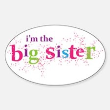 i'm the big sister shirt scatter Oval Decal