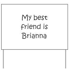 Cool Brianna Yard Sign