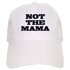 Not The Mama Baseball Cap