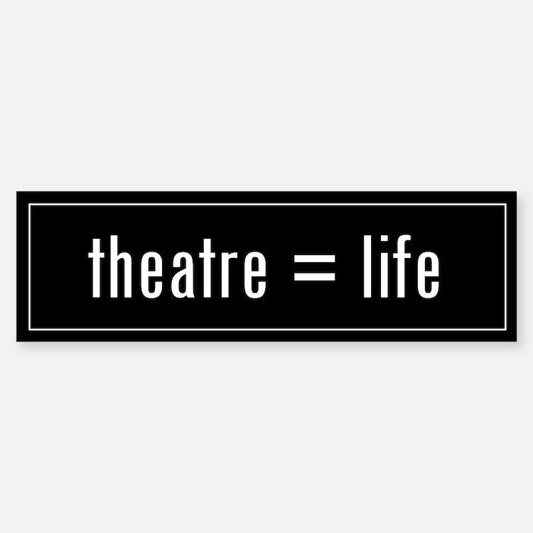 Theatre is Life Black Bumper Bumper Bumper Sticker