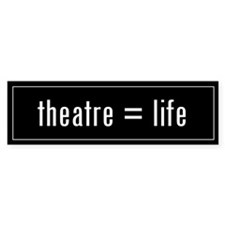 Theatre is Life Black Bumper Bumper Stickers