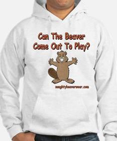 Can The Beaver Come Out to Pl Hoodie
