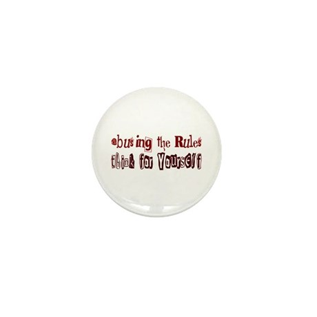 Abusing The Rules think for yourself Mini Button