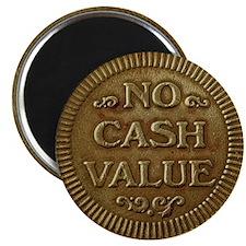 """No Cash Value"" Token Magnet"