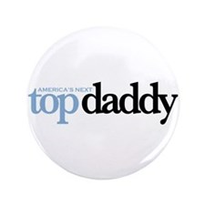 """AMERICA'S NEXT TOP DADDY 3.5"""" Button"""