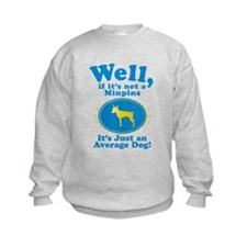 Miniature Pinscher Sweatshirt