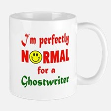 I'm perfectly normal for a Ghostwriter Mug