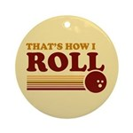 That's How I Roll Keepsake (Round)