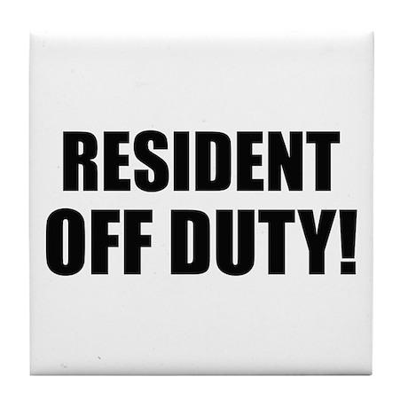 Resident Off Duty Tile Coaster