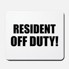Resident Off Duty Mousepad