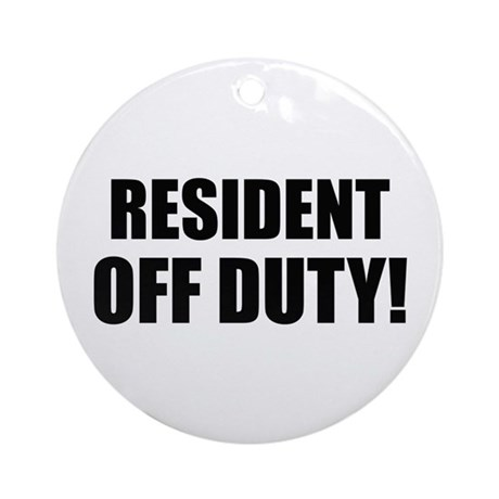 Resident Off Duty Ornament (Round)