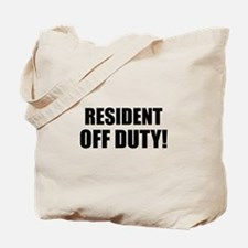 Resident Off Duty Tote Bag