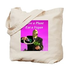 Save a Plant! Eat a Vegan. Tote Bag