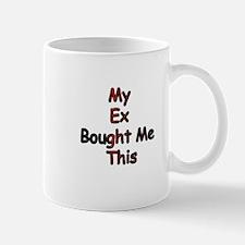 My Ex Bought Me This Mug