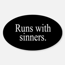 Runs With Sinners Sticker (Oval)