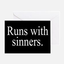 Runs With Sinners Greeting Card
