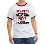 I wanted McCain! Ringer T