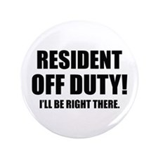 "Residency Humor 3.5"" Button"