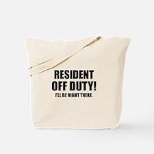 Residency Humor Tote Bag