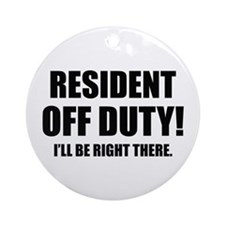Residency Humor Ornament (Round)