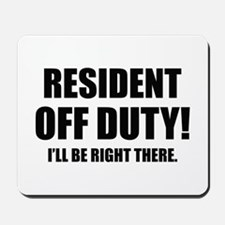 Residency Humor Mousepad