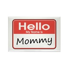 Hello, My Name is Mommy Rectangle Magnet