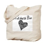 It's all about the Bride Tote Bag