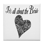 It's all about the Bride Tile Coaster