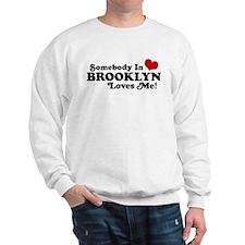 Somebody In Brooklyn Loves Me Sweatshirt
