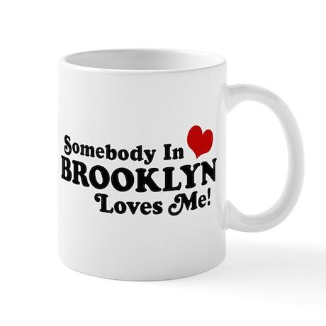 Somebody In Brooklyn Loves Me Mug