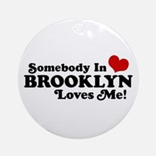 Somebody In Brooklyn Loves Me Ornament (Round)