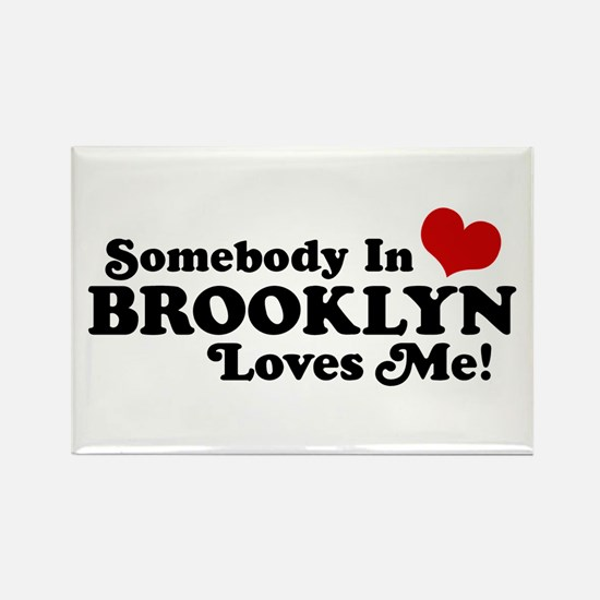 Somebody In Brooklyn Loves Me Rectangle Magnet